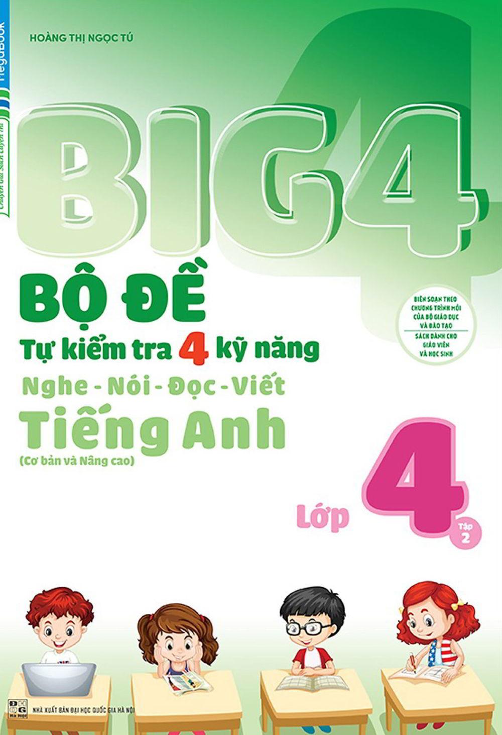 Tải sách: Big 4 Bộ Đề Tự Kiểm Tra 4 Kỹ Năng Nghe, Nói, Đọc, Viết Tiếng Anh 4 Tập 2