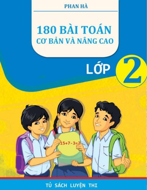 Tải sách: 180 Bài Toán Cơ Bản Và Nâng Cao Lớp 2 Phan Hà