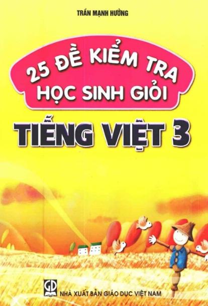 Tải sách: 25 Đề Kiểm Tra Học Sinh Giỏi Tiếng Việt 3