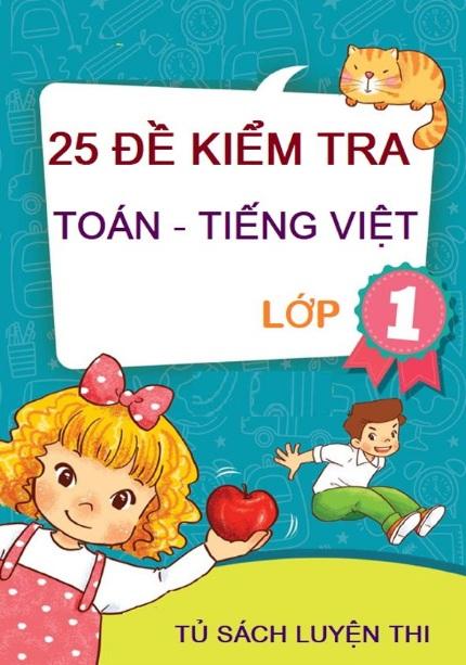 Tải sách: 25 Đề Kiểm Tra Toán Tiếng Việt Lớp 1 (Tủ Sách Luyện Thi)
