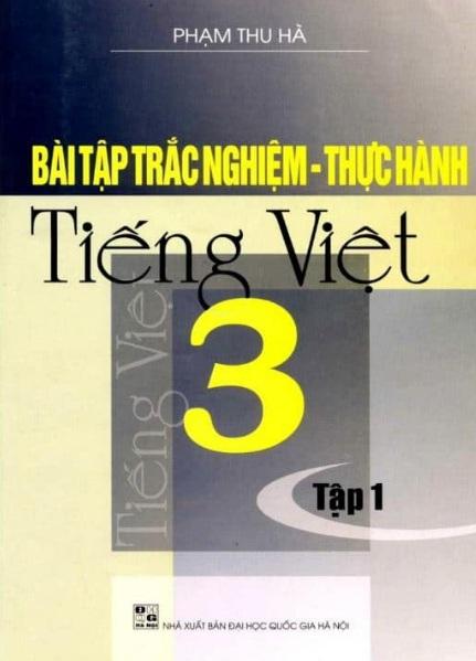 Tải sách: Bài Tập Trắc Nghiệm – Thực Hành Tiếng Việt 3 Tập 1