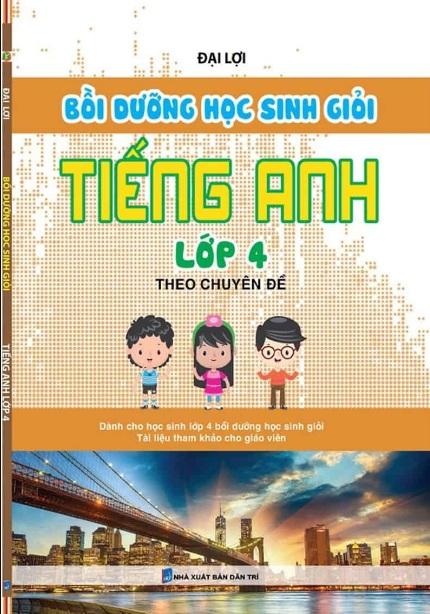 Tải sách: Bồi Dưỡng Học Sinh Giỏi Tiếng Anh Lớp 4 Theo Chuyên Đề – Đại Lợi