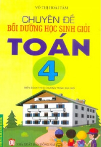 Tải sách: Chuyên Đề Bồi Dưỡng Học Sinh Giỏi Toán 4 – Võ Hoài Thị Tâm (Mới nhất)