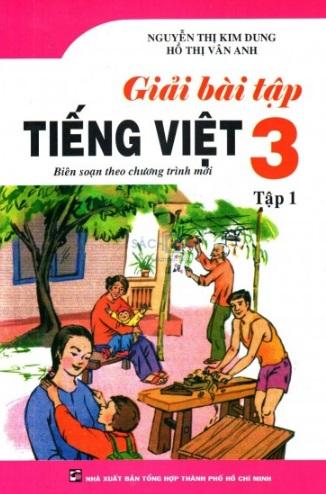 Tải sách: Giải Bài Tập Tiếng Việt Lớp 3 Trọn Bộ Tâp 1, Tập 2 (Mới Nhất)