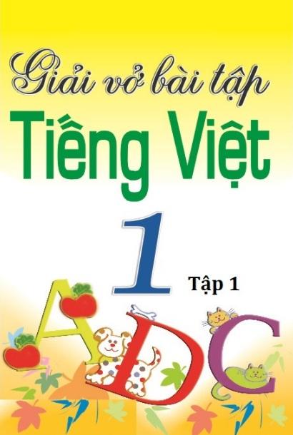 Tải sách: Giải Vở Bài Tập Tiếng Việt Lớp 1 Tập 1