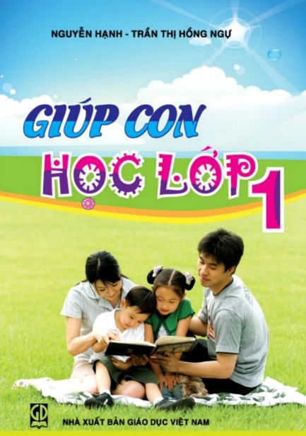 Tải sách: Giúp Con Học Lớp 1 – Nguyễn Hạnh , Trần Thị Hồng Ngự