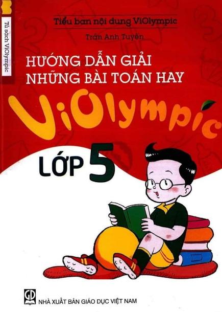 Tải sách: Hướng Dẫn Giải Những Bài Toán Hay Luyện Thi Violympic Toán 5 (Mới nhất)