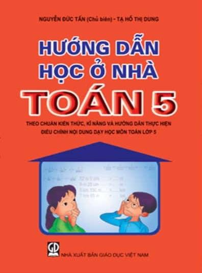Tải sách: Hướng Dẫn Học Ở Nhà Toán 5 – Nguyễn Đức Tấn