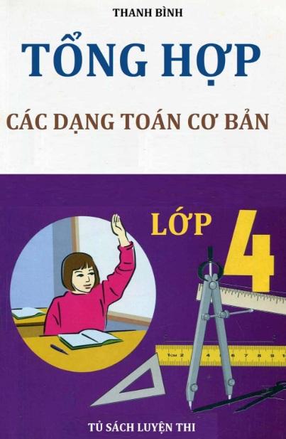 Tải sách: Tổng Hợp Các Dạng Toán Cơ Bản Lớp 4 – Thanh Bình