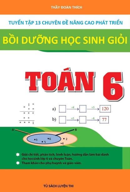 Tải sách: 13 Chuyên Đề Nâng Cao Phát Triển Bồi Dưỡng Học Sinh Giỏi Toán 6 (Mới nhất)
