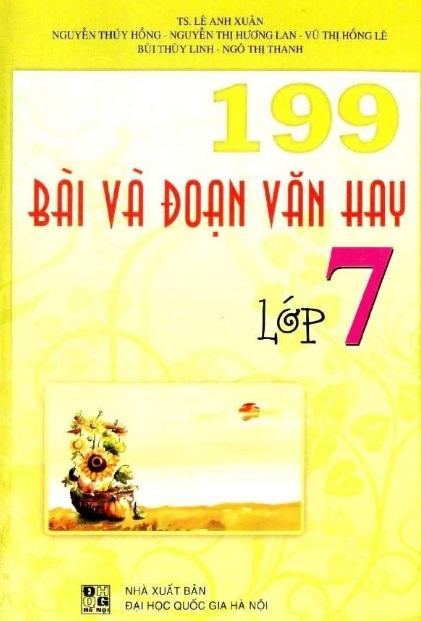 Tải sách: 199 Bài Và Đoạn Văn Hay Lớp 7 –  Lê Anh Xuân