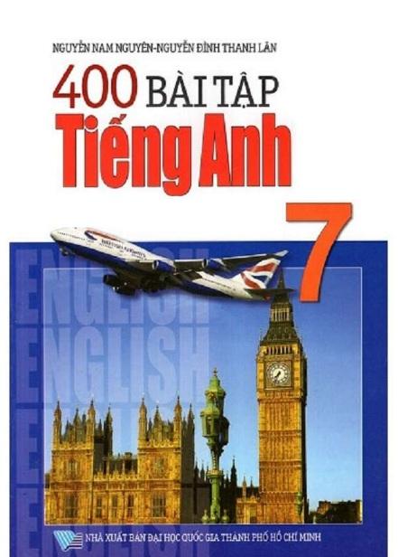 Tải sách: 400 Bài Tập Tiếng Anh 7 – Nguyễn Nam Nguyên