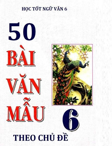 Tải sách: 50 Bài Văn Mẫu 6 Theo Chủ Đề (Bản mới)
