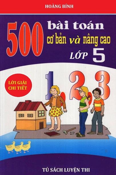 Tải sách: 500 Bài Toán Cơ Bản Và Nâng Cao Lớp 5 Có Đáp Án Chi Tiết