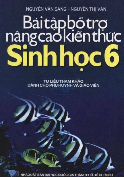 Tải sách: Bài Tập Bổ Trợ Và Nâng Cao Kiến Thức Sinh Học 6 – Nguyễn Văn Sang