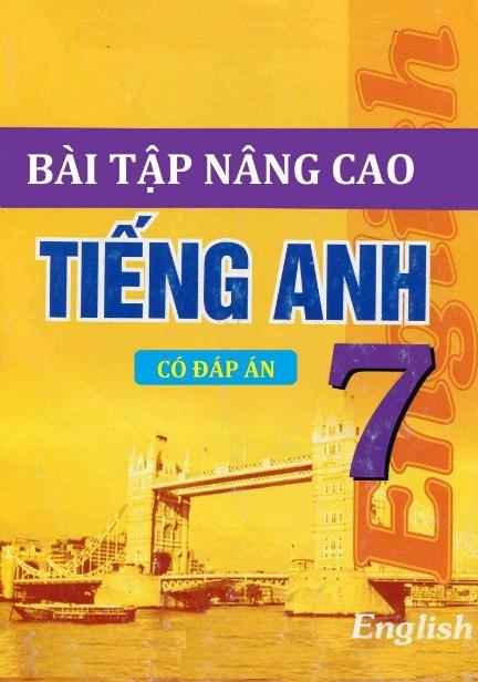 Tải sách: Bài Tập Nâng Cao Tiếng Anh 7 Có Đáp Án (Bản mới)