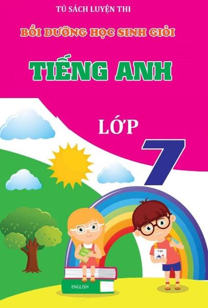 Tải sách: Bồi Dưỡng Học Sinh Giỏi Tiếng Anh Lớp 7