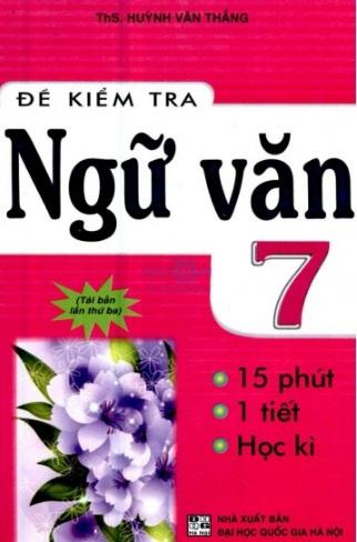 Tải sách: Đề Kiểm Tra Ngữ Văn 7 – Huỳnh Văn Thắng