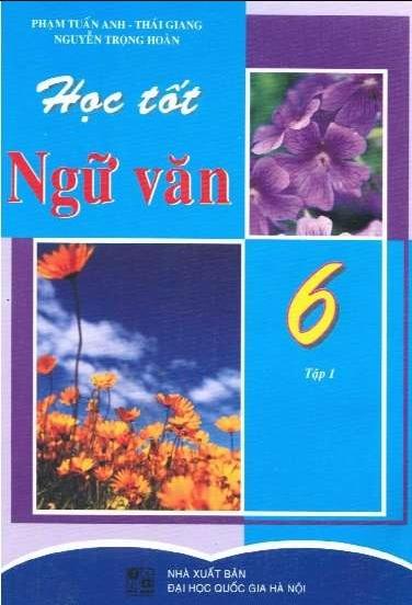 Tải sách: Học Tốt Ngữ Văn 6 Tập 1 , Tập 2 – Phạm Tuấn Anh