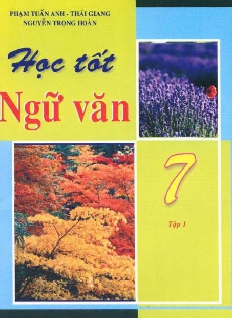 Tải sách: Học Tốt Ngữ Văn 7 Tập 1 , Tập 2 – Phạm Tuấn Anh