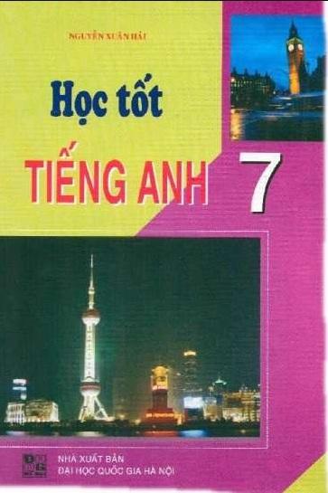 Tải sách: Học Tốt Tiếng Anh 7 – Nguyễn Xuân Hải (Bản đẹp)