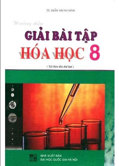 Tải sách: Hướng Dẫn Giải Bài Tập Hóa Học 8 – Trần Trung Ninh (Bản mới )