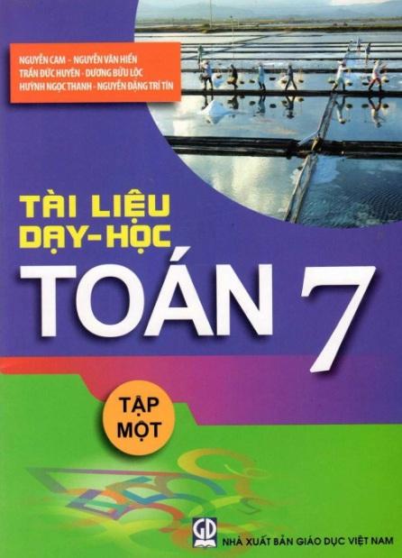 Tải sách: Tài Liệu Dạy Học Toán 7 Tập 1 – Nguyễn Cam