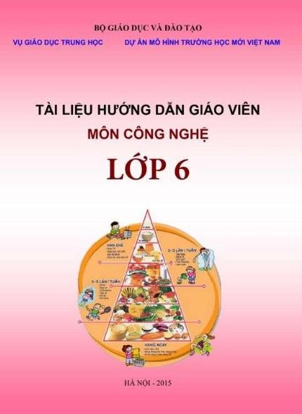 Tải sách: Tài Liệu Hướng Dẫn Giáo Viên Môn Công Nghệ Lớp 6 (Bản mới)
