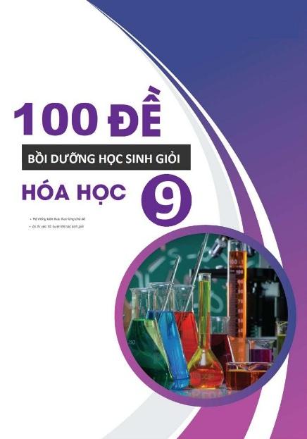 Tải sách: 100 Đề Bồi Dưỡng Học Sinh Giỏi Hóa Học Lớp 9 (Bản Mới Đẹp)