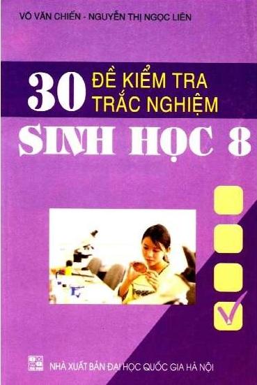Tải sách: 30 Đề Kiểm Tra Trắc Nghiệm Sinh Học Lớp 8 – Võ Văn Chiến (Bản Đầy Đủ)