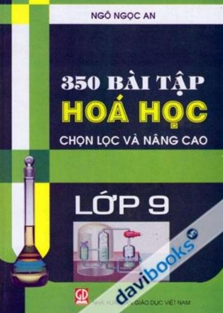 Tải sách: 350 Bài Tập Hóa Học Chọn Lọc Và Nâng Cao 9  -Ngô Ngọc An