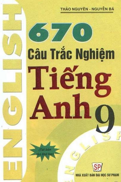 Tải sách: 670 Câu Trắc Nghiệm Tiếng Anh 9 – Thảo Nguyên