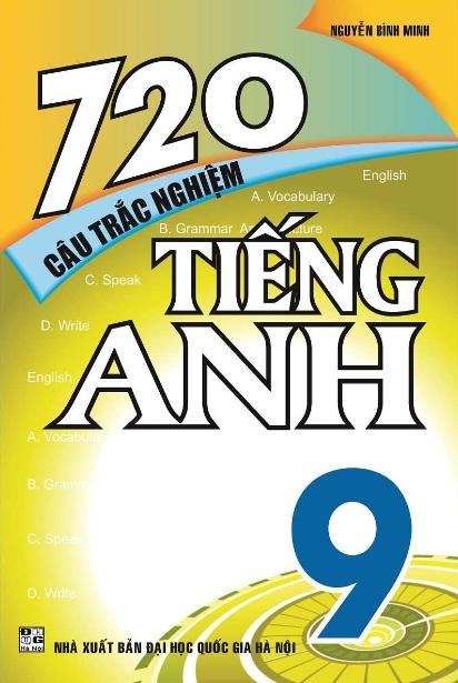 Tải sách: 720 Câu Trắc Nghiệm Tiếng Anh 9 – Nguyễn Bình Minh