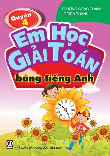 Tải sách: Em Học Giải Toán Bằng Tiếng Anh Quyển 4 –  Trương Công Thành