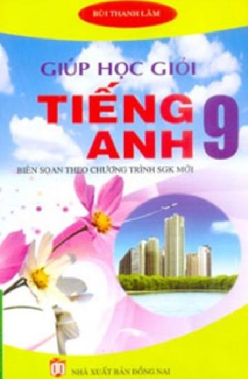 Tải sách: Giúp Em Học Giỏi Tiếng Anh 9 – Bùi Thanh Lâm (Bản mới)