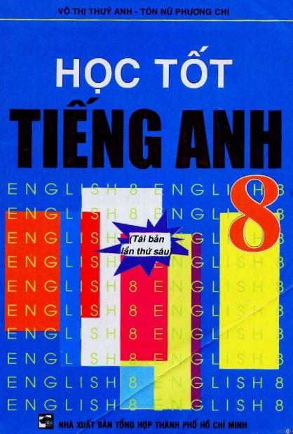Tải sách: Học Tốt Tiếng Anh 8 – Võ Thị Thúy Anh (Bản đẹp)
