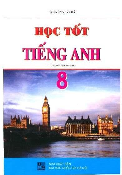 Tải sách: Học Tốt Tiếng Anh Lớp 8 – Nguyễn Xuân Hải