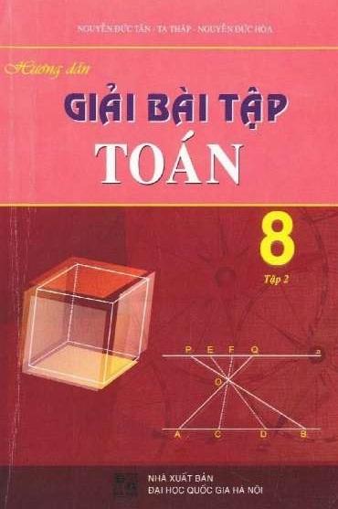 Tải sách: Hướng Dẫn Giải Bài Tập Toán 8 Tập 2 – Nguyễn Đức Tấn