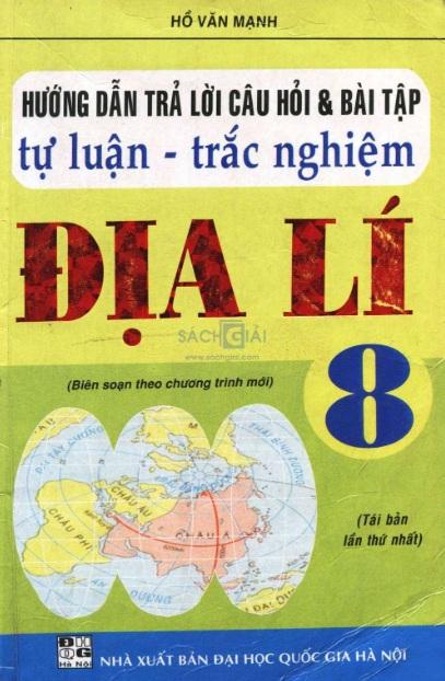 Tải sách: Hướng Dẫn Trả Lời Câu Hỏi Và Bài Tập Tự Luận Địa Lí 8 (Bản Mới)