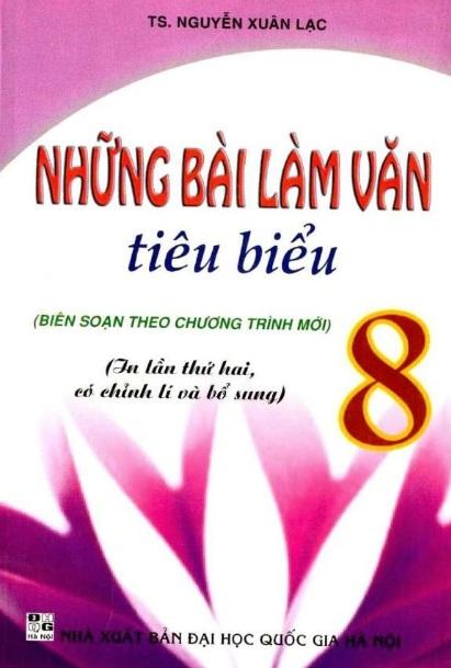 Tải sách: Những Bài Làm Văn Tiêu Biểu 8 – Nguyễn Xuân Lạc (Chương Trình Mới)