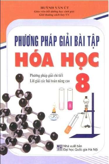 Tải sách: Phương Pháp Giải Bài Tập Hóa Học 8 – Huỳnh Văn Út (Bản Đẹp)