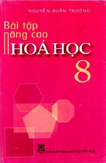 Tải sách: Sách Bài Tập Nâng Cao Hóa Học 8 –  Nguyễn Xuân Trường