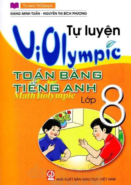 Tải sách: Tự Luyện Violympic Toán Bằng Tiếng Anh Lớp 8 (Bản Đẹp)