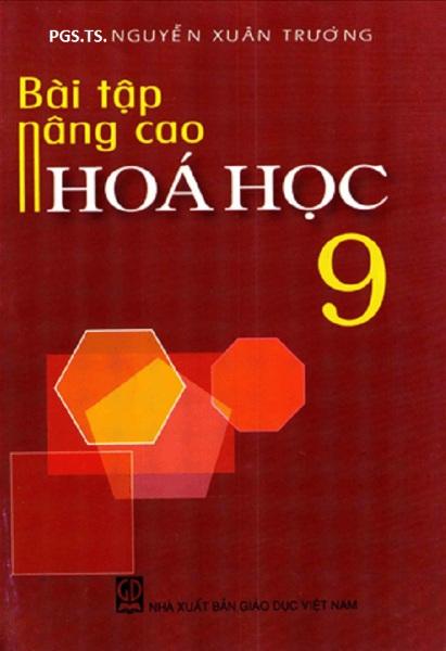 Tải sách: Sách Bài Tập Nâng Cao Hóa Học 9 – PGS.TS. Nguyễn Xuân Trường