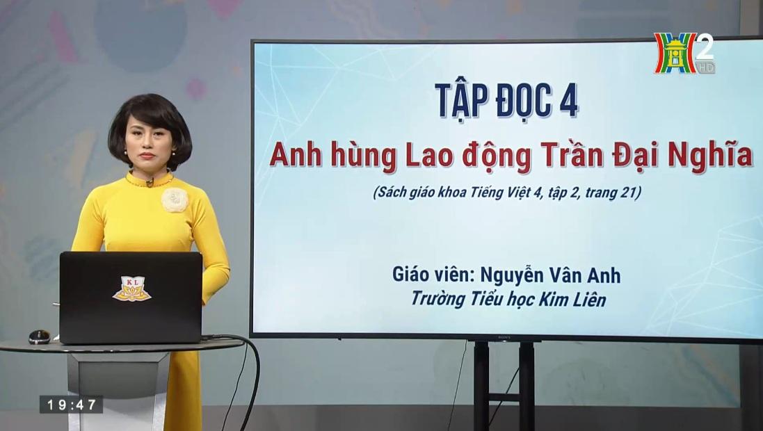 """Tải sách: Tập Đọc 4 : Bài """"Anh Hùng Lao Động Trần Đại Nghĩa"""" – Tiếng Việt 4"""
