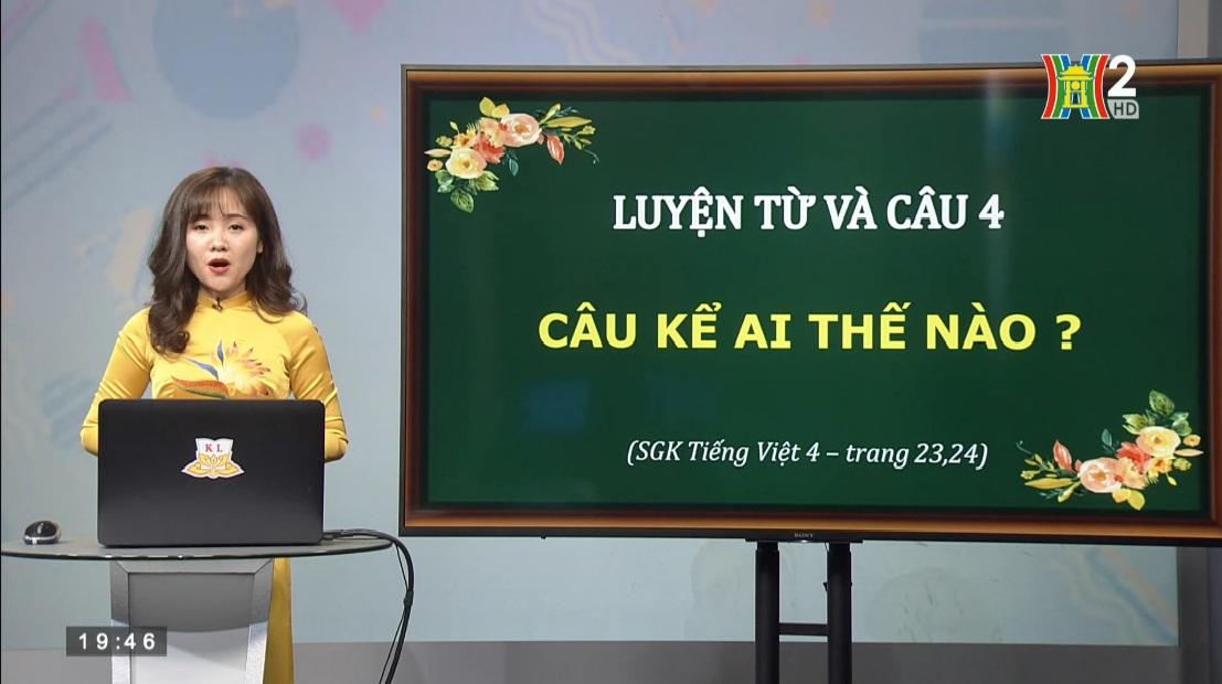 Tải sách: Tuần 21: Luyện Từ Và Câu: Câu Kể Ai Thế Nào? – Tiếng Việt 4