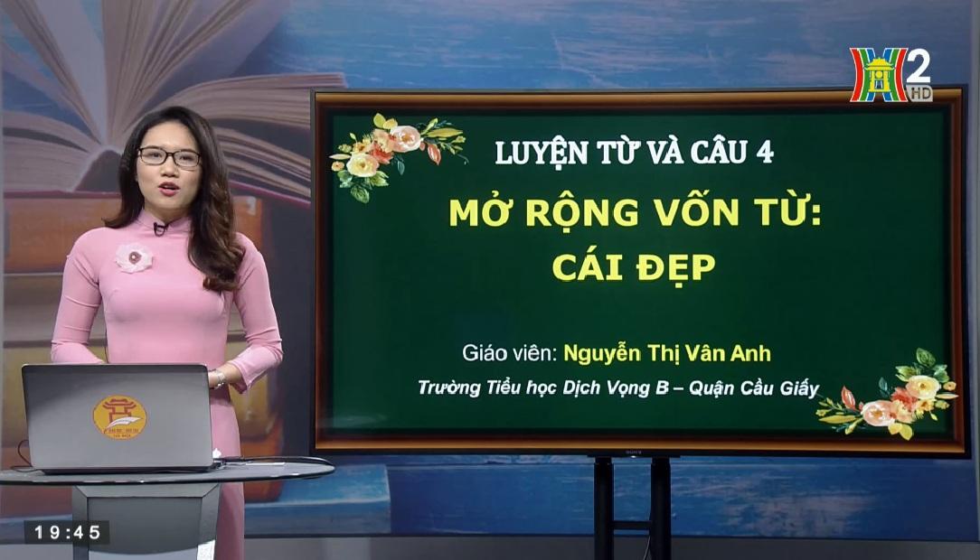 Tải sách: Tuần 22 : Luyện Từ Và Câu : Mở Rộng Vốn Từ Cái Đẹp – Tiếng Việt 4