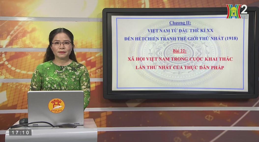 Tải sách: Bài 22 : Xã Hội Việt Nam Trong Cuộc Khai Thác Lần Thứ Nhất Của Thực Dân Pháp -Lịch Sử 11