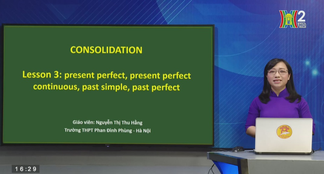 Tải sách: Consolidation: Lesson 3: Present perfect, Present perfect continuous past simple, past perfect Tiếng Anh 11