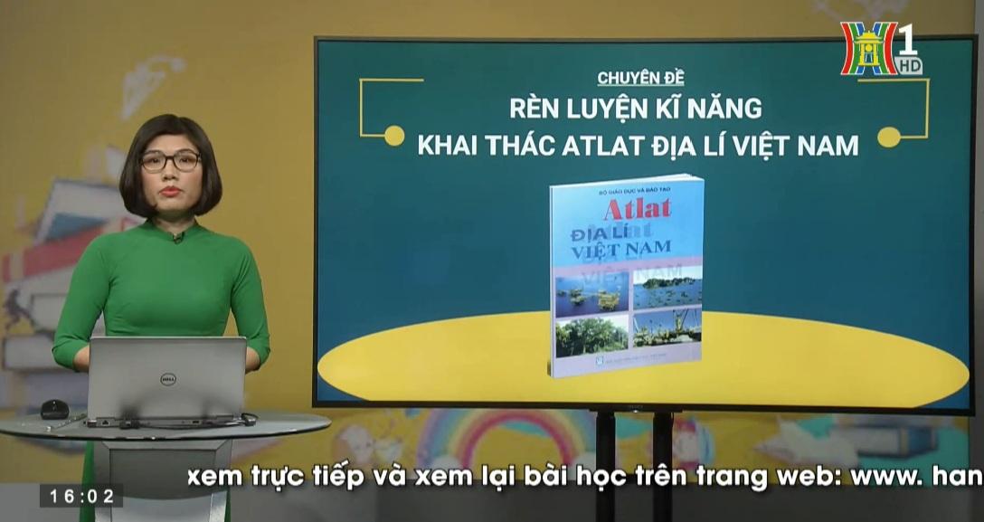 Tải sách: Ôn Tập Kĩ Năng Làm Việc Với Atlat – Địa Lí Việt Nam (Tiết 1) – Địa Lí 12